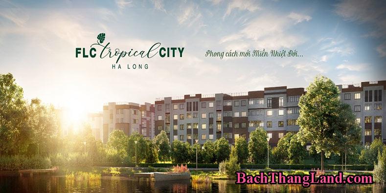 Dự án FLC Tropical City Hạ Long uy tín giá gốc từ CĐT